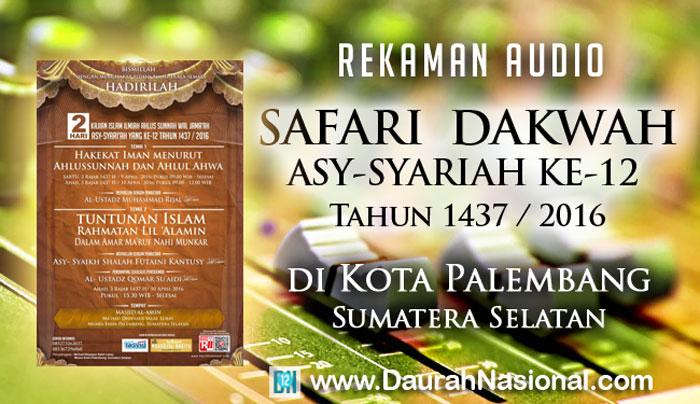 Rekaman Safari Dakwah Asy-Syariah Ke-12 di Kota Palembang Sumatera Selatan