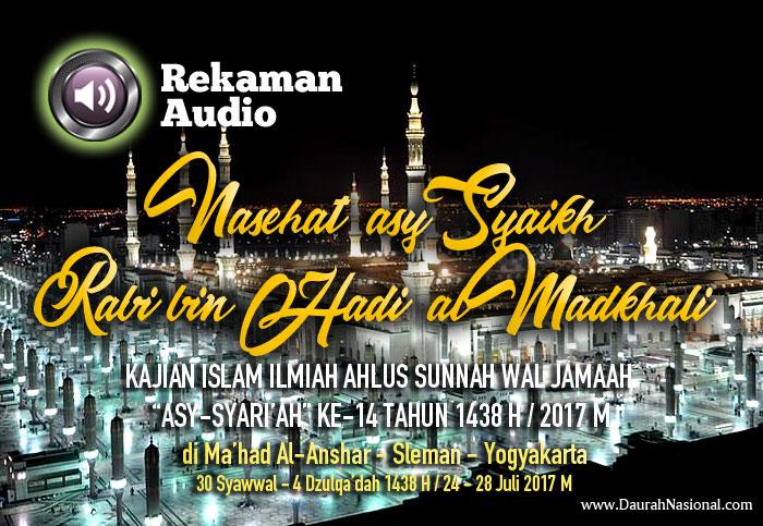 Audio dan Transkrip Nasehat Al-Alamah Asy-Syaikh Rabi bin Hadi al-Madkhali Hafidzahullah
