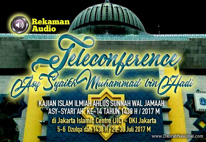 Teleconference Nasehat Asy-Syaikh Muhammad bin Hadi Hafizhahullah pada Daurah Nasional di Jakarta Islamic Centre (JIC)